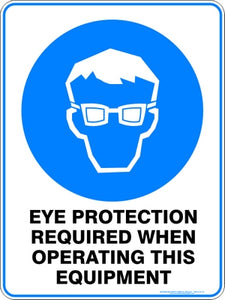 Mandatory Sign - Eye Protection Required Operating Equipment