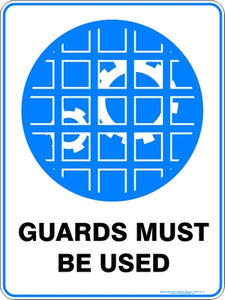 Mandatory Sign - Guards Must Be Used