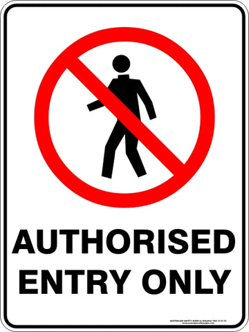 Prohibition Sign - Authorised Entry Only