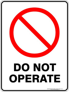 Prohibition Sign - Do Not Operate