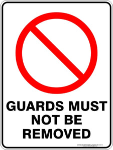 Prohibition Sign - Guards Must Not Be Removed