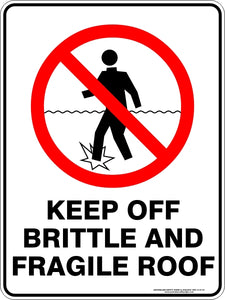 Prohibition Sign - Keep Off Brittle and Fragile Roof