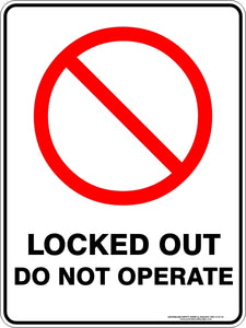 Prohibition Sign - Locked Out Do Not Operate