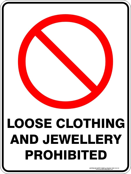 Prohibition Sign - Loose Clothing and Jewellery Prohibited