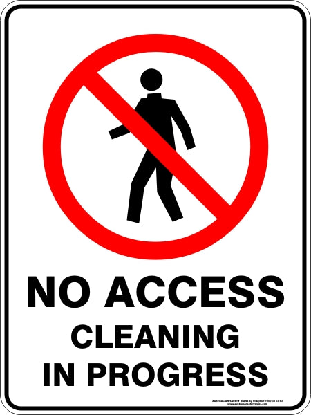 Prohibition Sign - No Access Cleaning in Progress