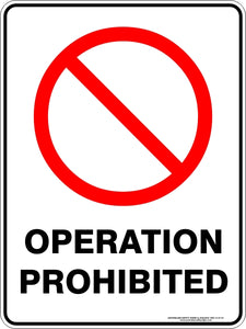Prohibition Sign - Operation Prohibited