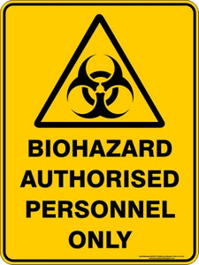 Warning Sign - Biohazard Authorised Personnel