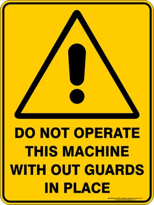 Warning Sign - Do Not Operate Machine Without Guards
