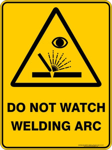 Warning Sign - Do Not Watch Welding Arc