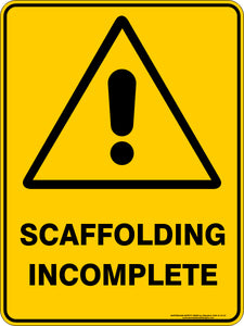 Warning Sign - Scaffolding Incomplete