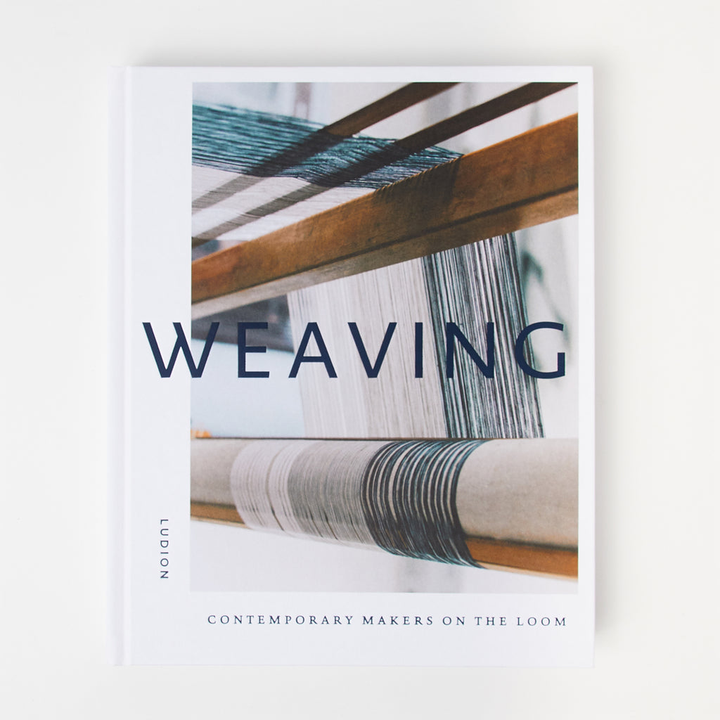Weaving - Contemporary Makers on the Loom