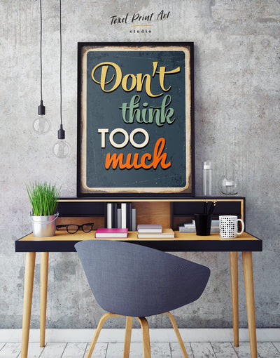 Framed Dont Think Too Much Wall Art Canvas - framed canvas Living Room minimalist wall art Motivational Rustic