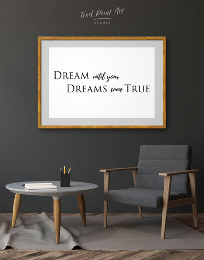 Framed Dream Until Your Dreams Come True Wall Art Print - Wall Art bedroom black framed print Hallway Living Room