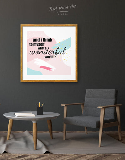 Framed I Think to Myself What a Wonderful World Wall Art Print - bedroom black framed print Hallway inspirational wall art