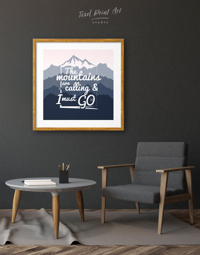 Framed The Mountains Are Calling And I Must Go Wall Art Print - bedroom blue framed print Hallway inspirational wall art