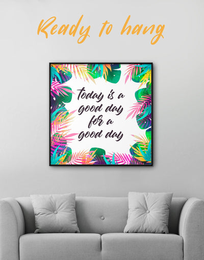 Framed Today Is A Good Day Wall Art Canvas - Canvas Wall Art bedroom framed canvas Hallway inspirational wall art Living Room