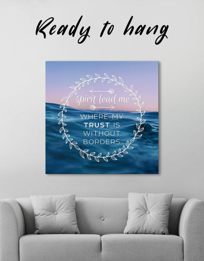 Spirit Lead Me Where My Trust Is Without Borders Wall Art Canvas Print - 1 panel bedroom Hallway inspirational wall art Living Room