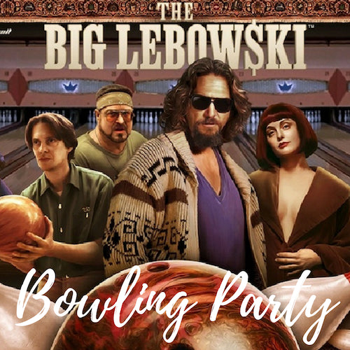 Big Lebowski Bowling Party Progressive - RESERVED ONLY