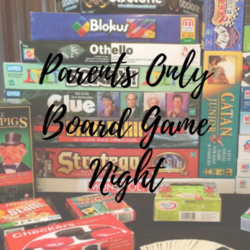 Parents Board Game Night - RESERVED ONLY