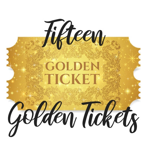 FIFTEEN Golden Tickets