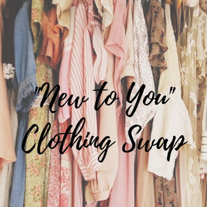 """New to You"" Clothing Swap - RESERVED ONLY"