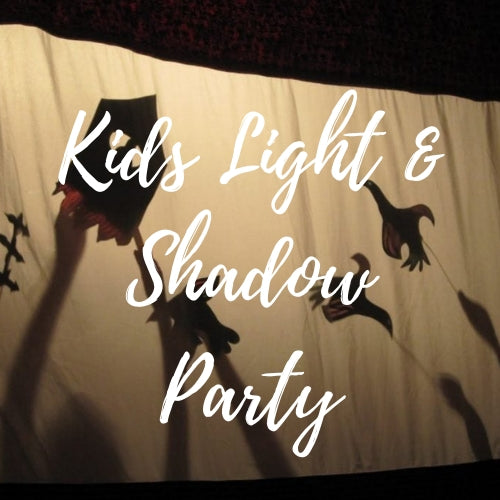 Kid's Light & Shadow Party - RESERVED ONLY