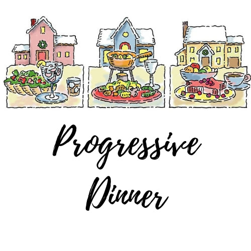 Progressive Dinner - RESERVED ONLY