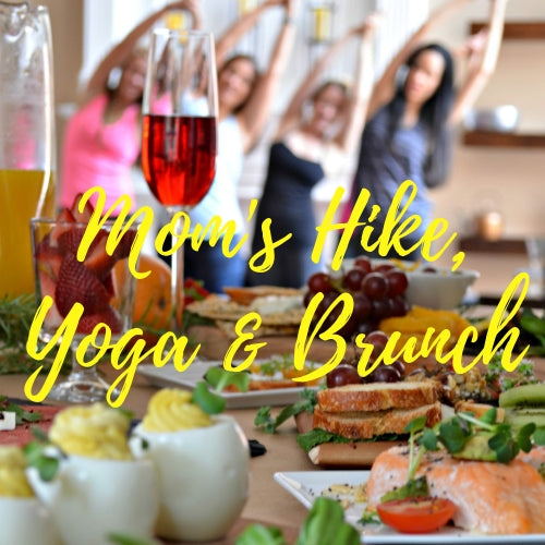 Mom's Hike, Yoga, & Brunch Progressive - RESERVED ONLY