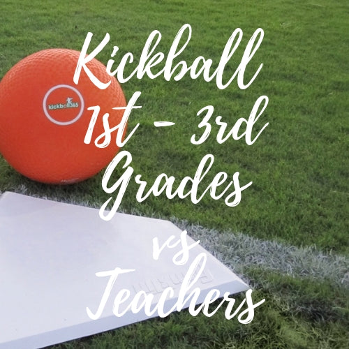 Kickball 1st - 3rd Grades vs Teachers Progressive - RESERVED ONLY