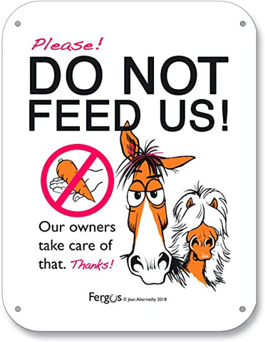 "Fergus The Horse ""Do Not Feed"" Barn Sign"