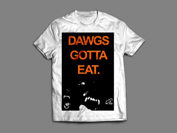 Dawgs Gotta Eat Tee