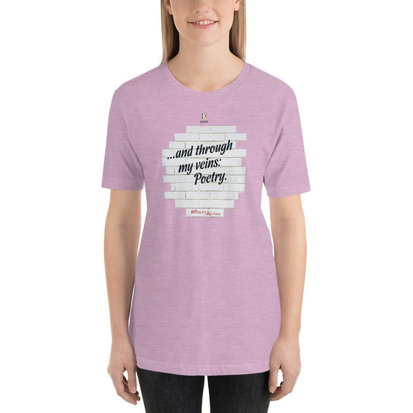 Heather Prism Lilac / S And through my veins, poetry | PoeticAction | Short-Sleeve Unisex T-Shirt Kadance Shop