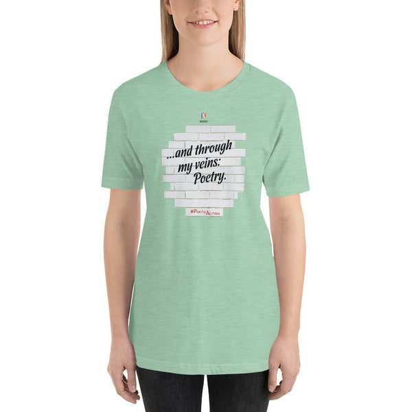 Heather Prism Mint / S And through my veins, poetry | PoeticAction | Short-Sleeve Unisex T-Shirt Kadance Shop