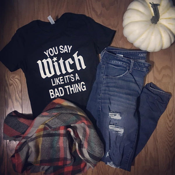 You Say Witch Tee