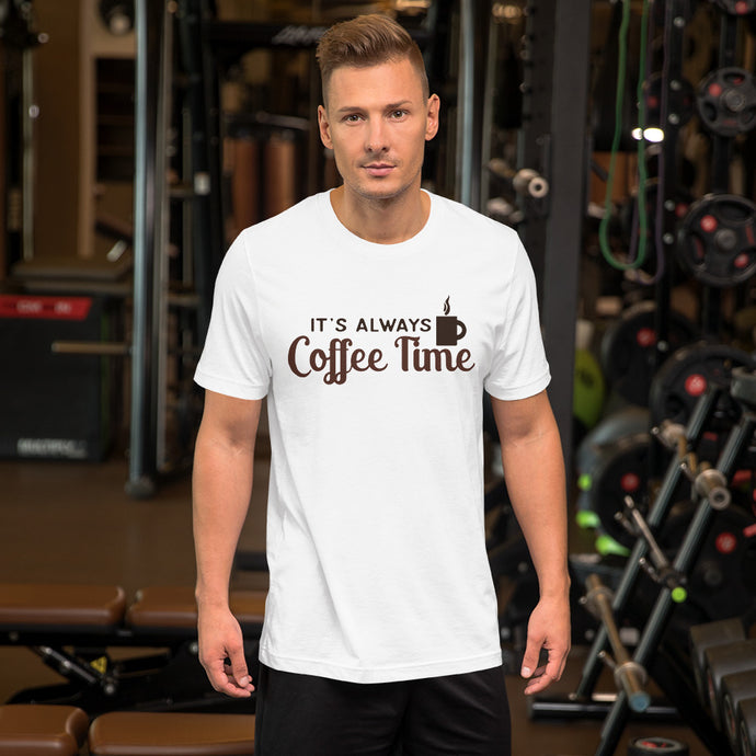 It's Always Coffee Time TShirt