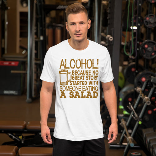 Alcohol Because No Great Story Started With T-Shirt