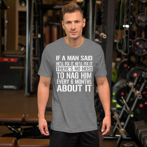 If A Man Said He'll Fix It T-Shirt