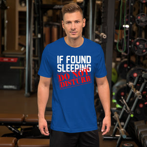 If Found Sleeping Do Not Disturb T-Shirt