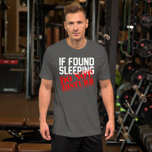 Load image into Gallery viewer, If Found Sleeping Do Not Disturb T-Shirt