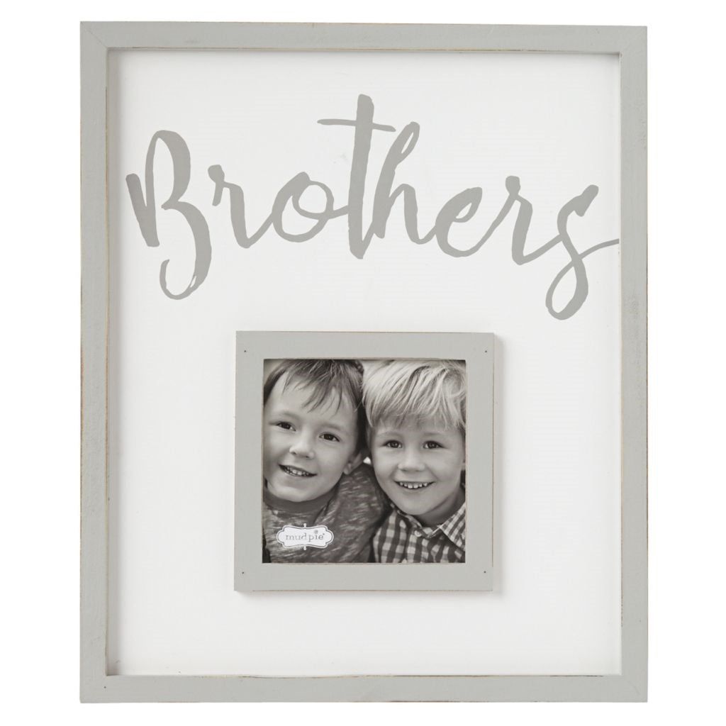 MUD PIE BROTHERS FRAME