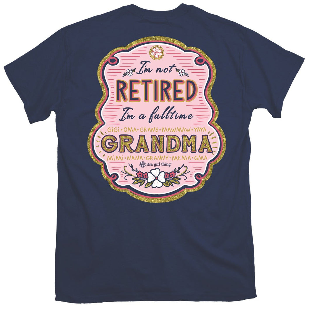 ITS A GIRL THING NOT RETIRED GRANDMA SHORT SLEEVE T-SHIRT