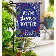 Load image into Gallery viewer, Evergreen Stronger Together Garden Flag