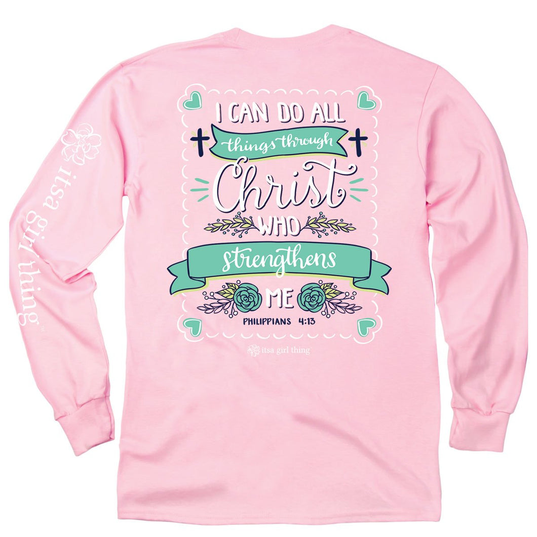 ITS A GIRL THING CHRIST WHO STRENGTHENS LONG SLEEVE T-SHIRT