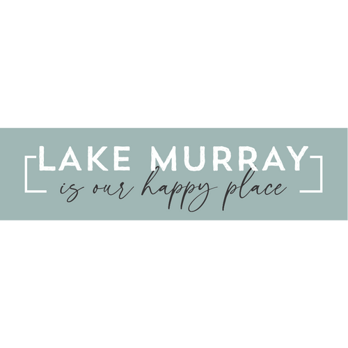 P. Graham Dunn Lake Murray is Our Happy Place Tabletop Decor