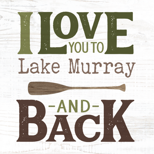 P. Graham Dunn I Love You To Lake Murray and Back Block Tabletop Decor
