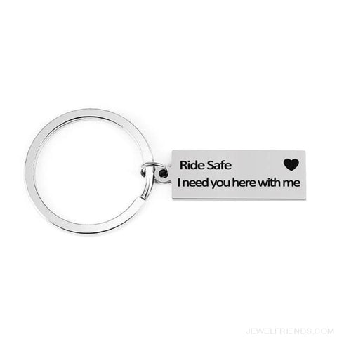 Engraved Drive Safe I Need You Here With Me Keychain - Ride Safe - Custom Made | Free Shipping