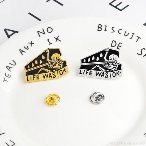 Image of Life Was Ok Skull Pins - Custom Made | Free Shipping