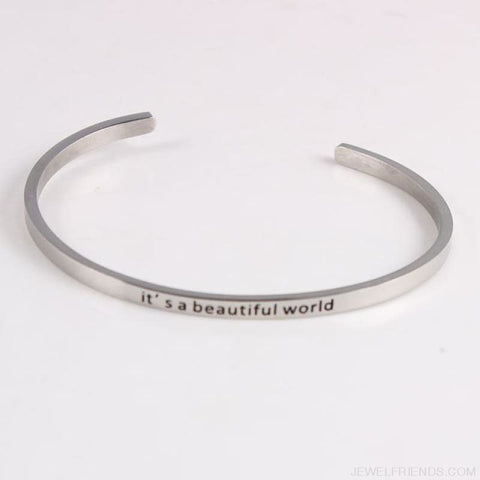 Quotes Mantra Bracelets 316L Stainless Steel Cuff Bracelet - Its A Beautiful Worl - Custom Made | Free Shipping