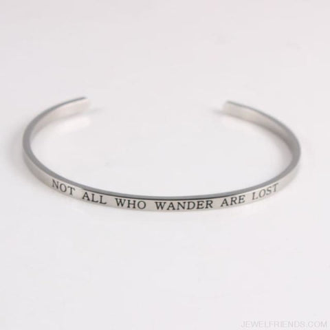 Image of Quotes Mantra Bracelets 316L Stainless Steel Cuff Bracelet - Not All Who Wander A - Custom Made | Free Shipping
