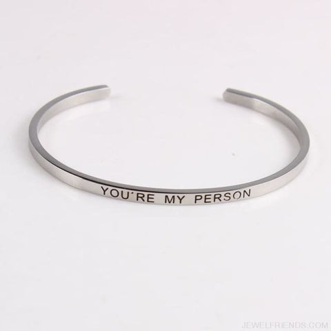 Image of Quotes Mantra Bracelets 316L Stainless Steel Cuff Bracelet - Youre My Person - Custom Made | Free Shipping
